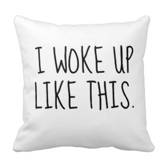 i_woke_up_like_this_tumblr_room_pillow-r64152e956f4f4852862effcefcfc5171_i5fqz_8byvr_324